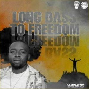 Vusinator Mposa.co .za  300x300 - Vusinator – Long Bass to Freedom
