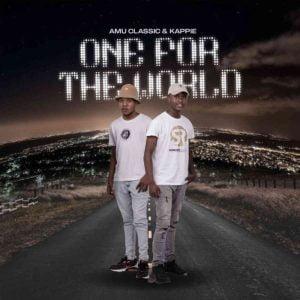 Amu Classic Kappie – One For The World album fakazadownload Mposa.co .za  1 - Amu Classic & Kappie – Uthando ft Mashudu
