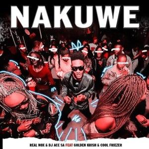 Real Nox DJ Ace – Nakuwe ft. Golden Krish mp3 download zamusic Hip Hop More Mposa.co .za  - Real Nox & DJ Ace – Nakuwe ft. Golden Krish