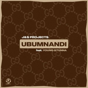 J S Projects – Ubumnandi Ft. Young Stunna Hip Hop More Mposa.co .za  - J & S Projects Ft. Young Stunna - Ubumnandi