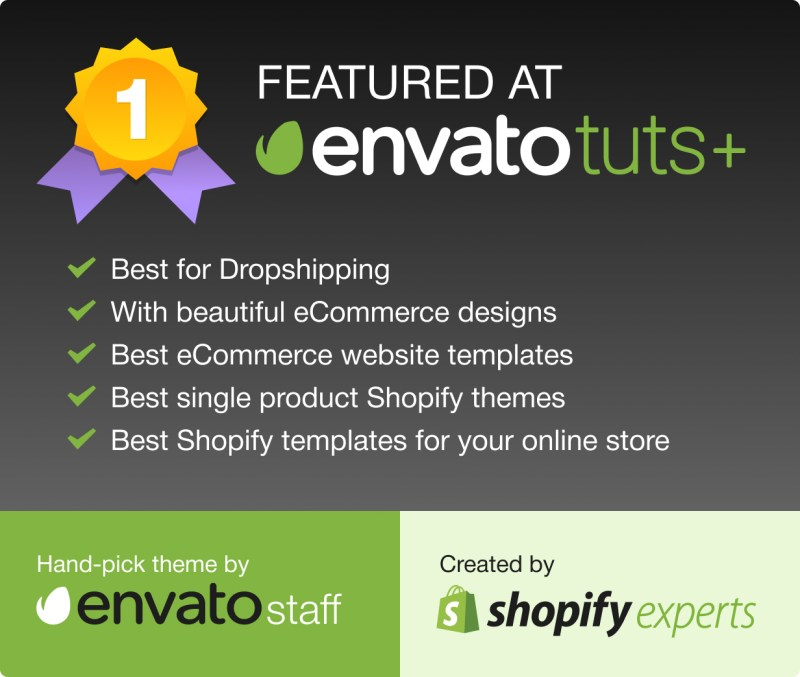 Featured Shopify theme by Envato, TutsPlus, hand-pick team by Shopify Inc.