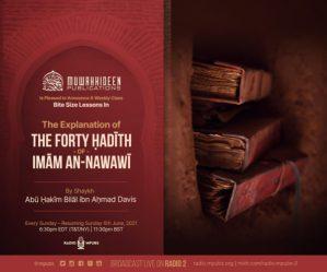 Weekly Audio Class: The Explanation of The Forty Hadeeth of Imaam an-Nawawee by Abu Hakeem Bilaal Davis