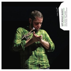 Nate Wooley Quintet: (Put Your) Hands Together