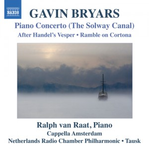 Gavin Bryars - Piano Concerto (The Solway Canal)/After HandeI's Vesper/ Ramble on Cortona