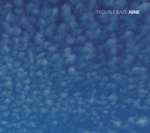 Trouble Kaze - (2017) June