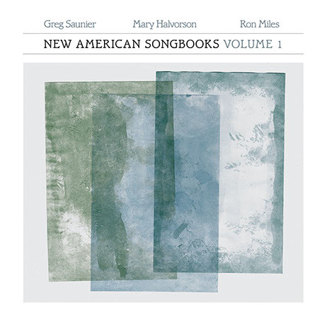 Greg Saunier , Mary Halvorson , Ron Miles - (2017) New American Songbooks Volume 1