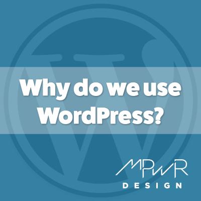 Why do we use WordPress?