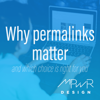 Why WordPress permalinks matter (and which choice is right for you)