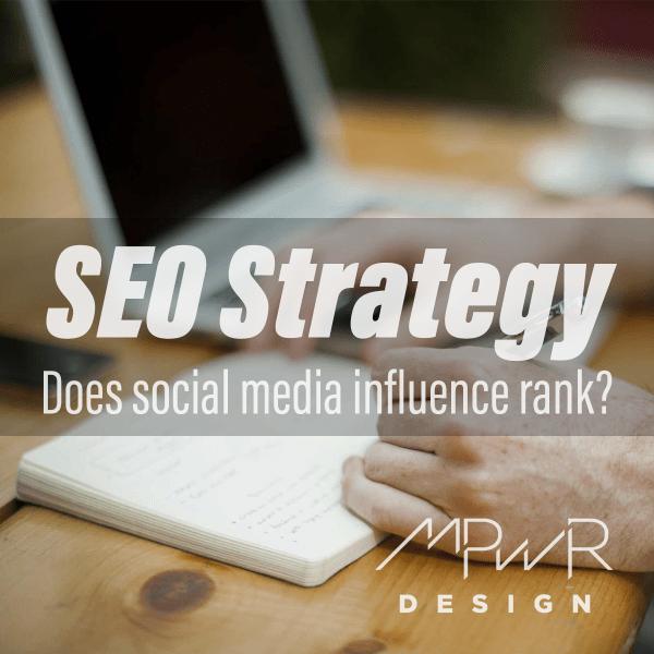 SEO Strategy: Does social media influence rank?