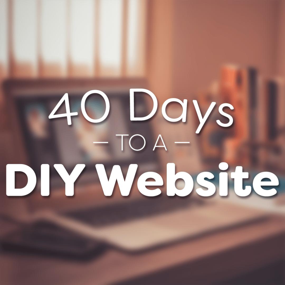 40 Days to a DIY Website