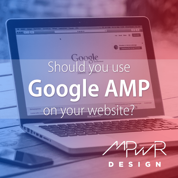 Should you use Google AMP on your website?