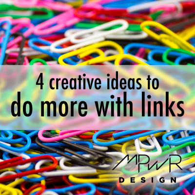 4 creative ideas to do more with links
