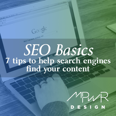 SEO basics: 7 tips to help search engines find your content