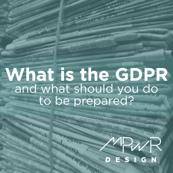 What is the GDPR and what should you do to be prepared?