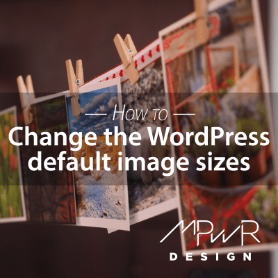 How to change the WordPress default image sizes