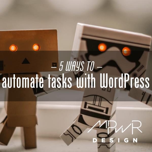 5 ways to automate tasks with WordPress