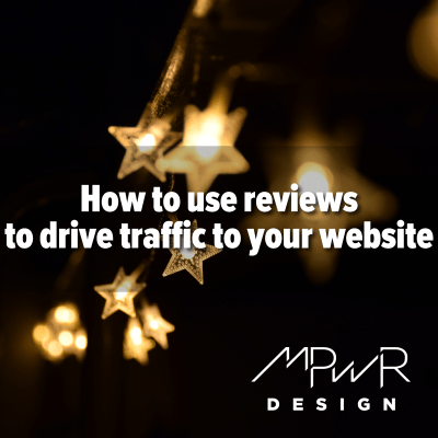 How to use reviews to drive traffic to your website