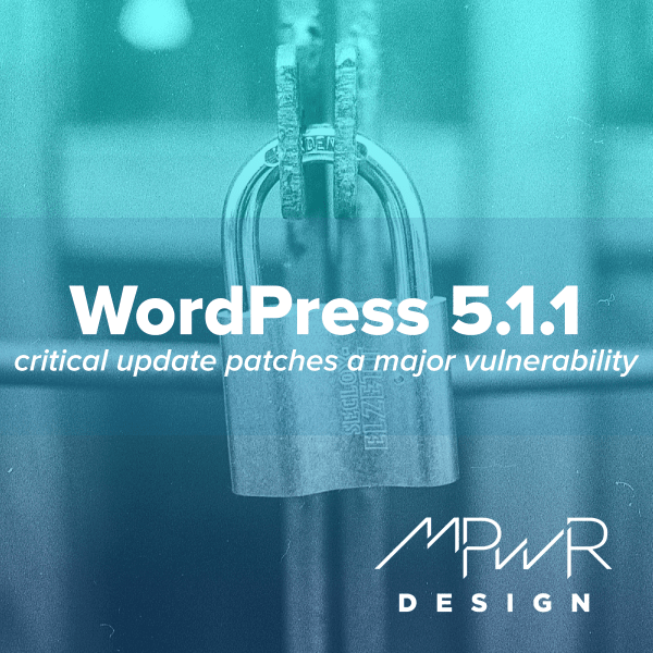 WordPress 5.1.1 patches a major vulnerability