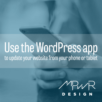Use the WordPress app to update your website from your phone or tablet