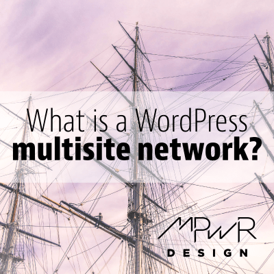 What is a WordPress multisite network?