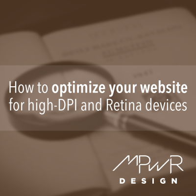 How to optimize your website for high-DPI and Retina devices