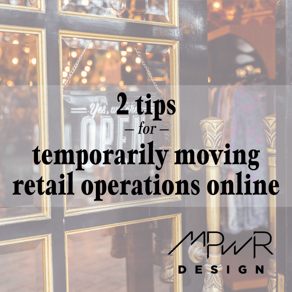 2 tips for temporarily moving retail operations online