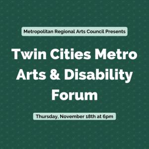Twin Cities Metro Arts & Disability Forum