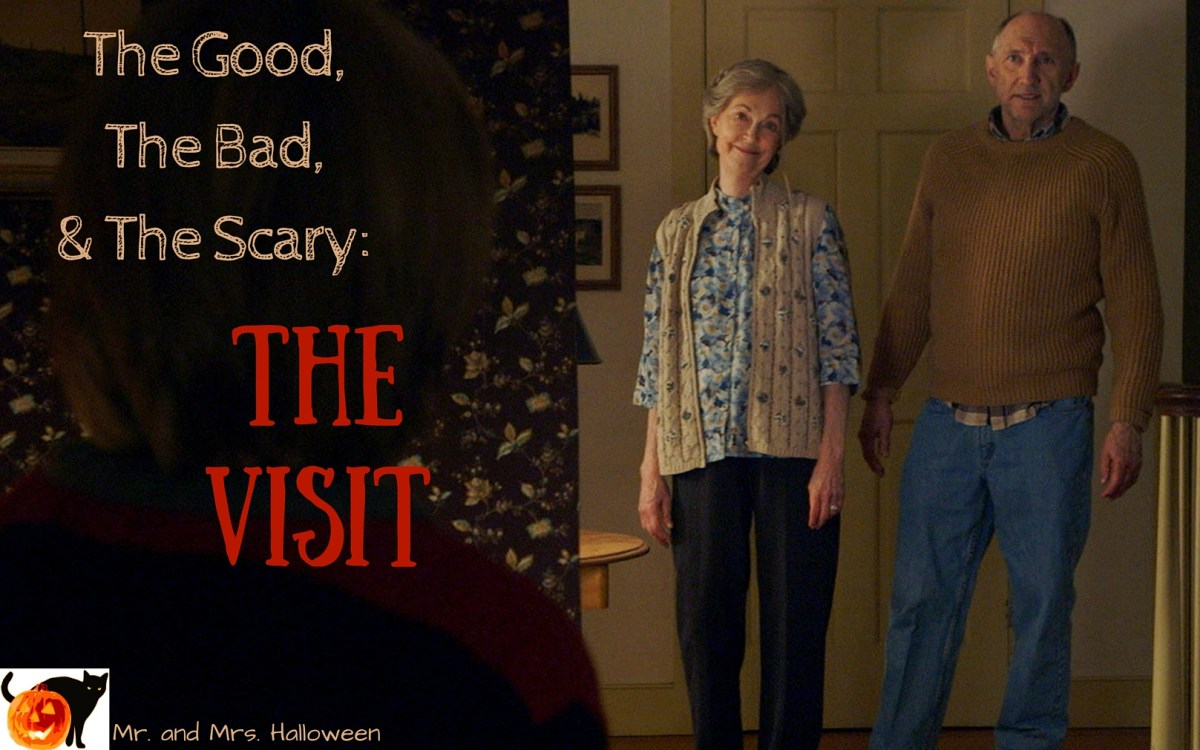 The Good, The Bad, & The Scary: The Visit
