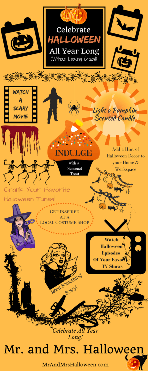 Celebrate Halloween All Year Long (Without Looking Crazy)! - Infographic