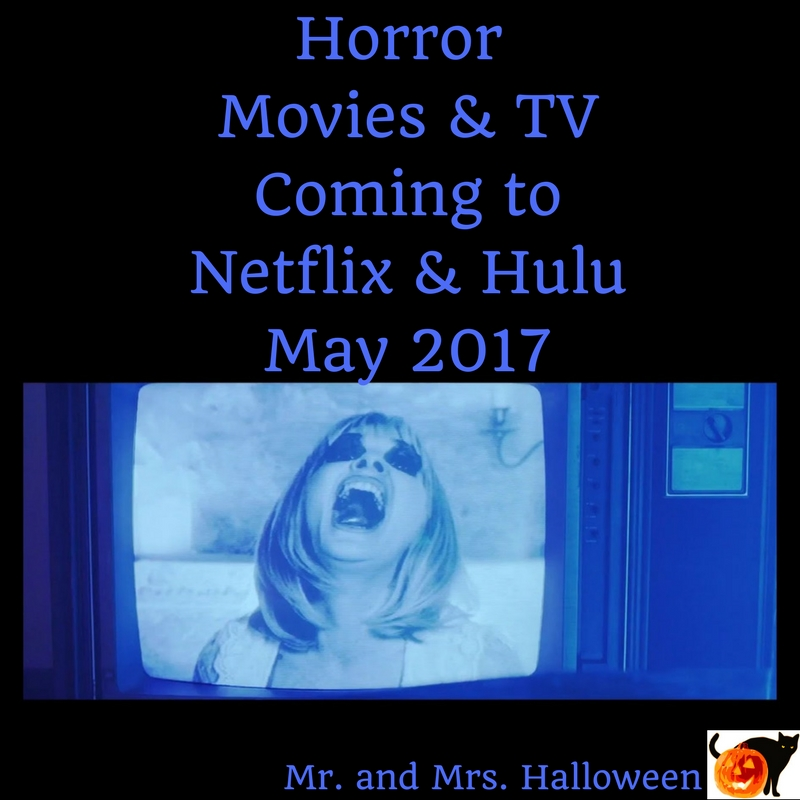 Horror Movies & TV Coming to Netflix & Hulu - May 2017