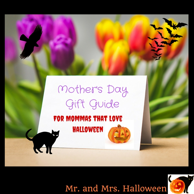 Mother's Day Gift Guide for Mommas that Love Halloween
