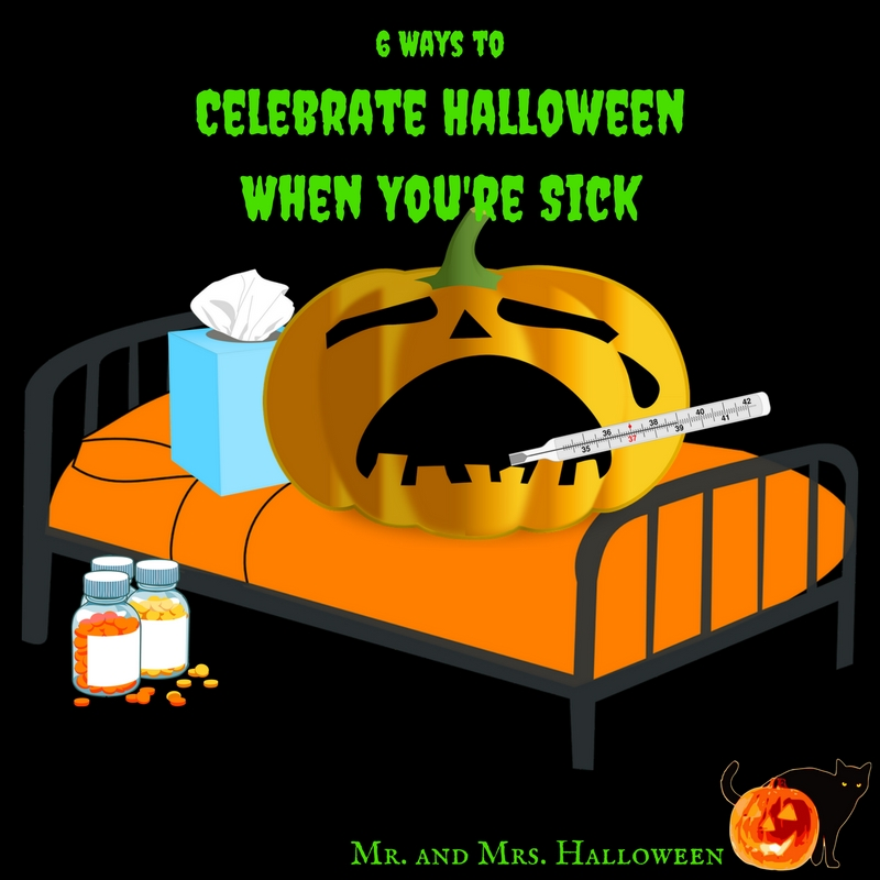 6 Ways to Celebrate Halloween When You're Sick