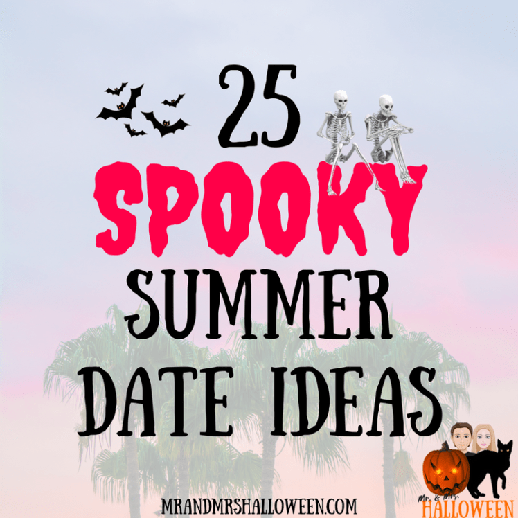 25 Spooky Summer Date Ideas : Easy, Cheap Ways to Wow Your Boo
