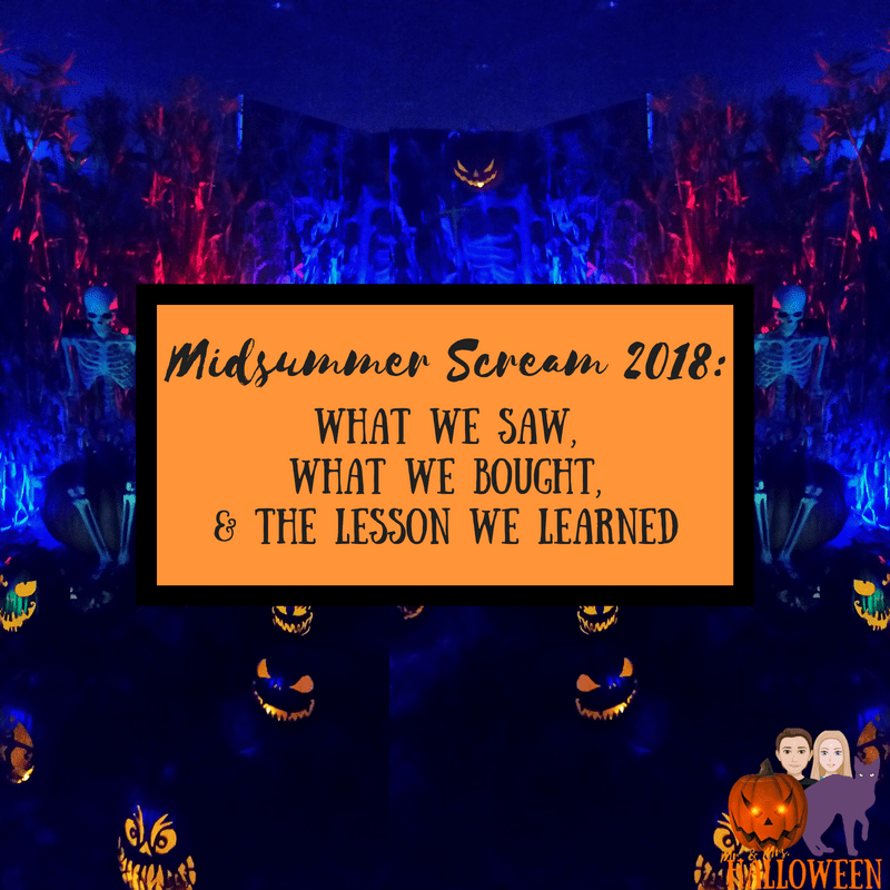 Midsummer Scream 2018: What We Saw, Bought, & The Lesson We Learned
