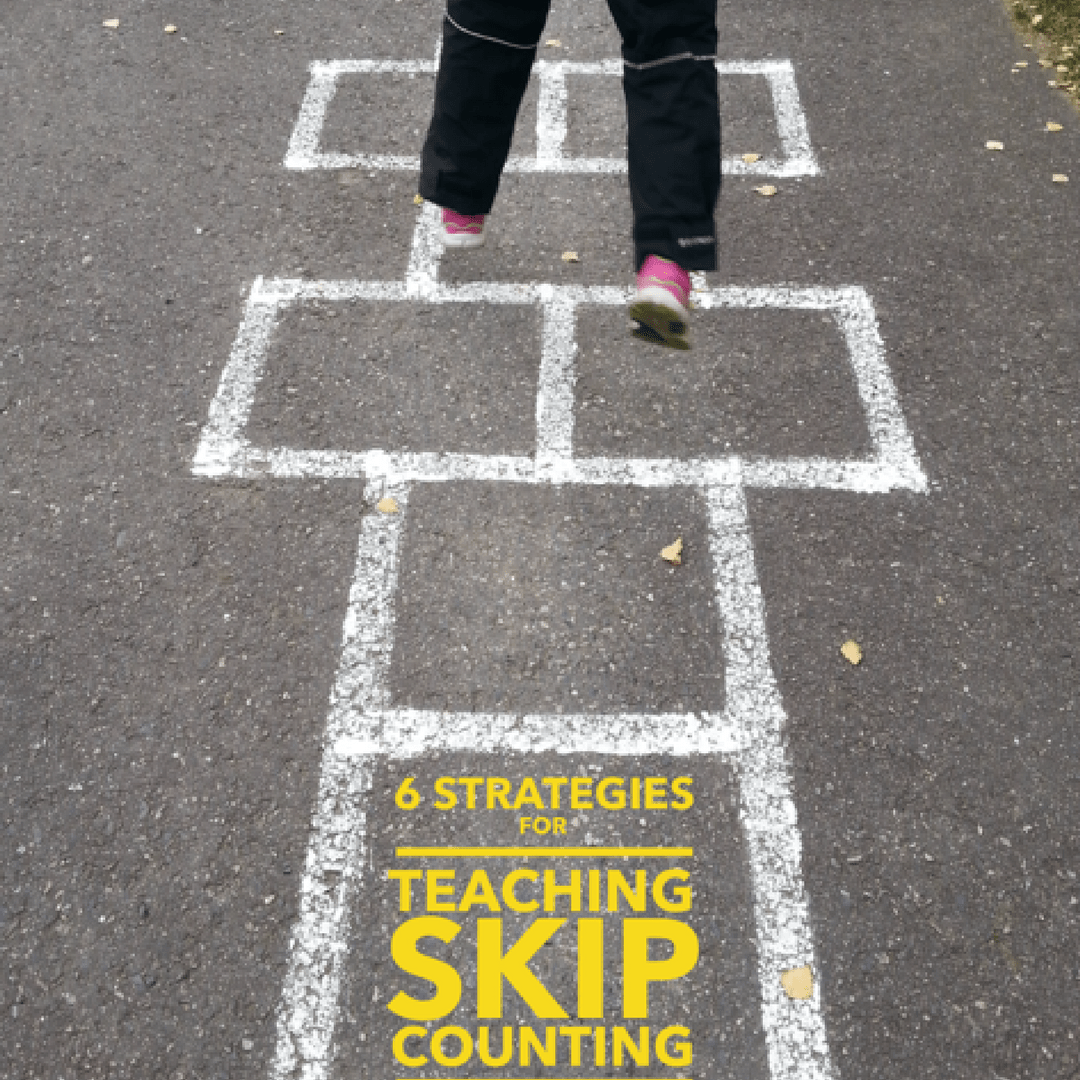 6 Strategies For Teaching Skip Counting
