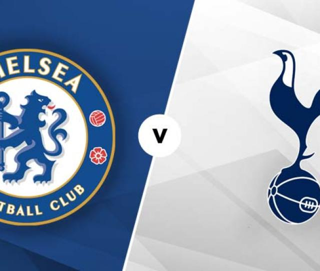 Chelsea Vs Tottenham Betting Tips Preview Mrfixitstips