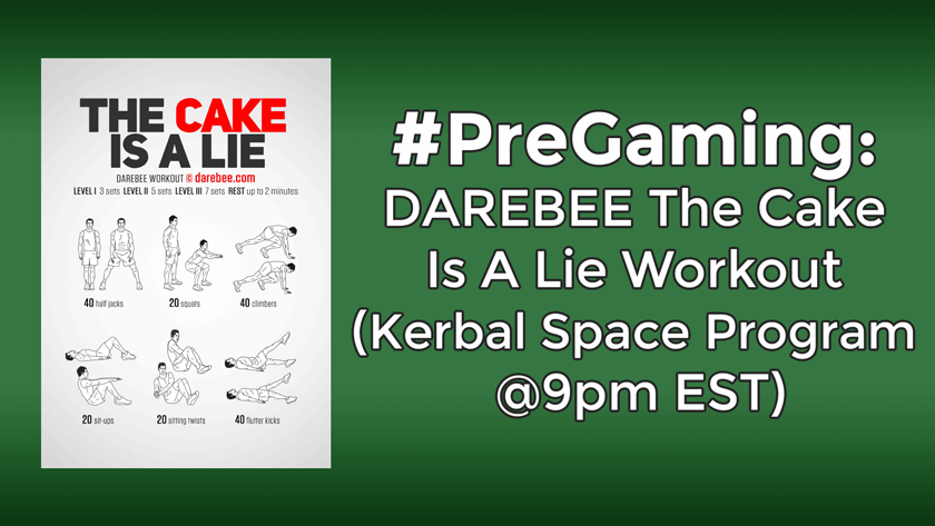 #PreGaming: DAREBEE The Cake Is A Lie