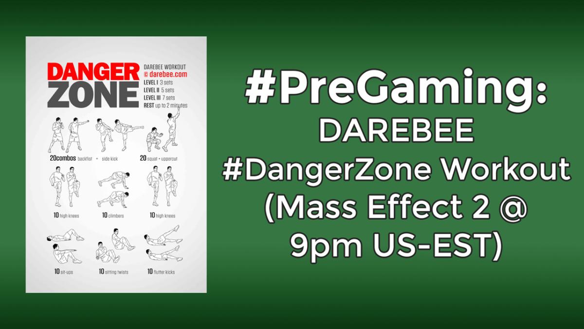 #PreGaming: DAREBEE Danger Zone