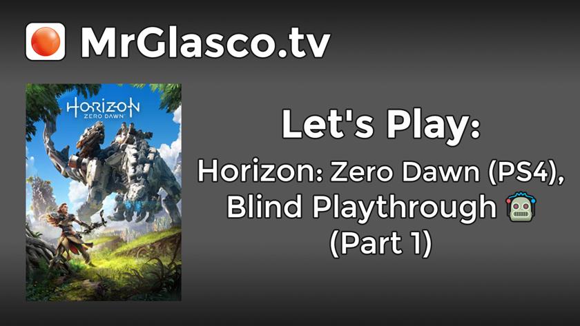 Let's Play: Horizon: Zero Dawn (PS4), Blind Playthrough (Part 1)