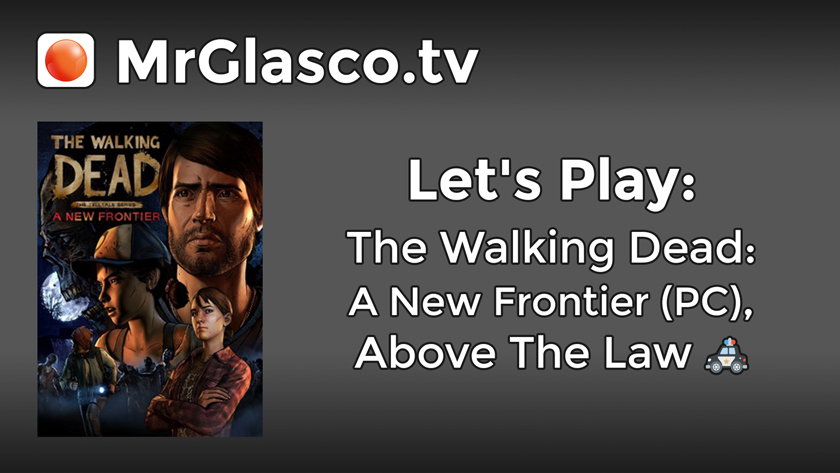 Let's Play: The Walking Dead: A New Frontier (PC), Above The Law (Part 3)