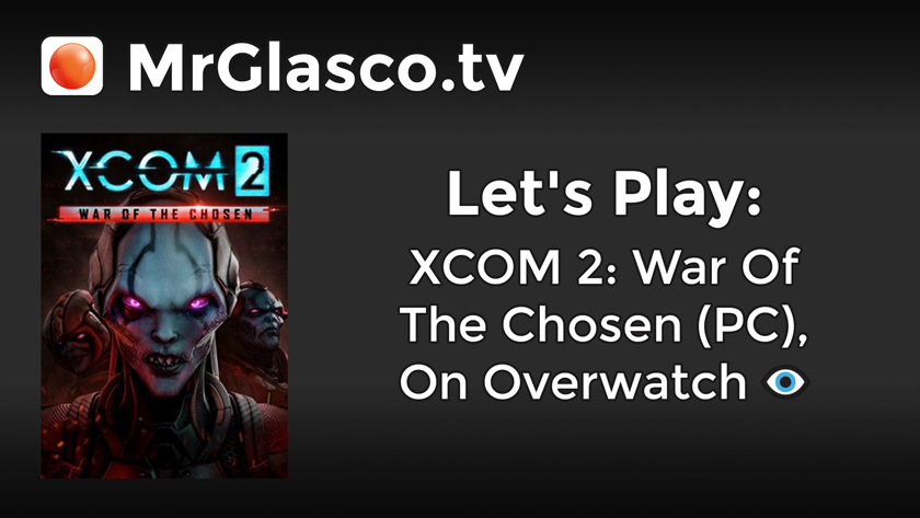 Let's Play: XCOM 2: War Of The Chosen (PC), On Overwatch