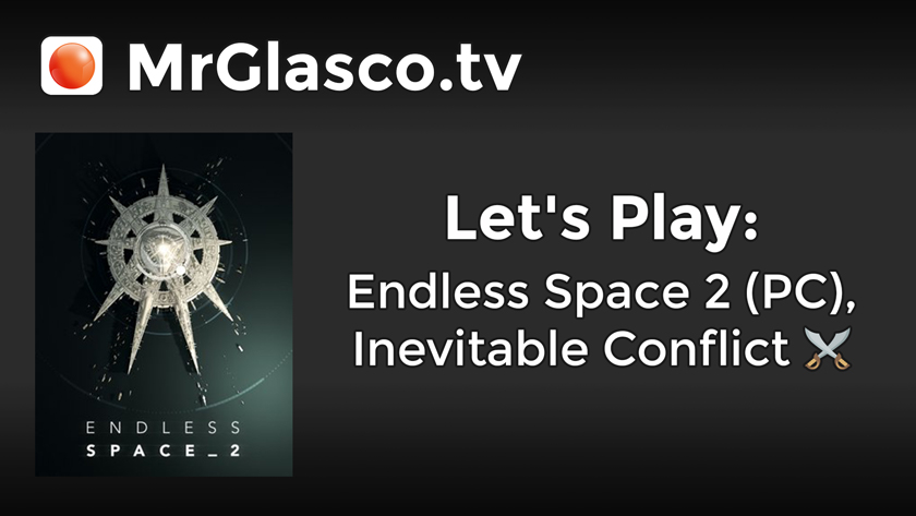 Let's Play: Endless Space 2 (PC), Inevitable Conflict