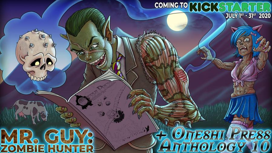 Mr. Guy: Zombie Hunter and Oneshi Press Comics Anthology 10 coming to kickstarter July 1st - 31st