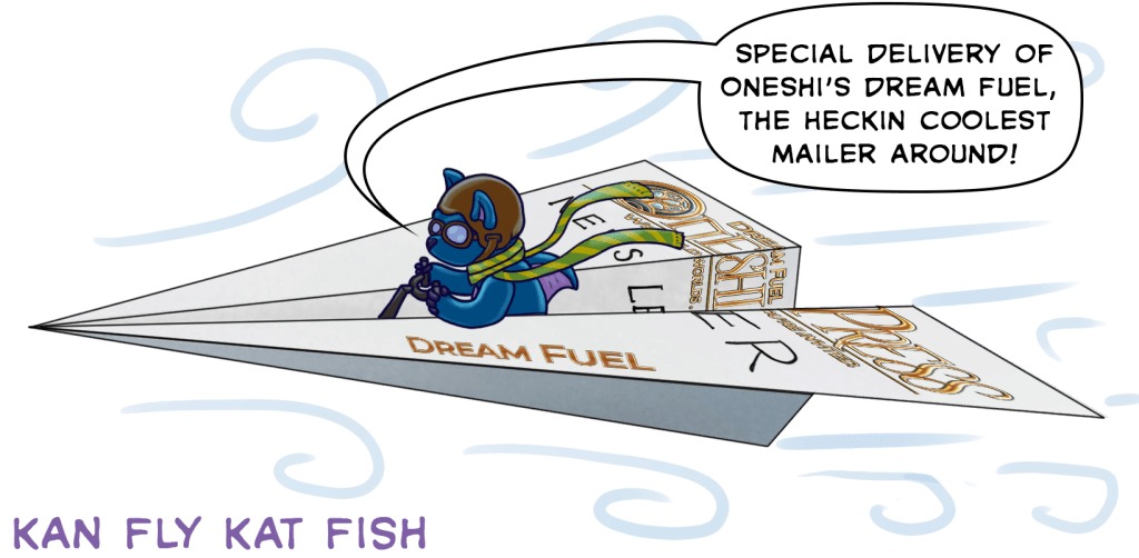 K. F. Kat Fish pilots the Oneshi Dream Fuel Email paper airplane.
