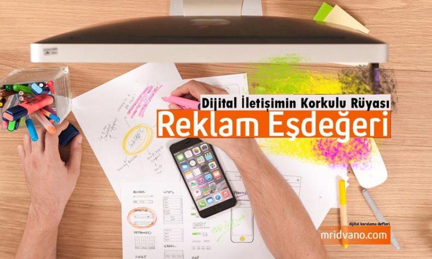 dijital-iletisimin-korkulu-ruyasi-reklam-esdegeri