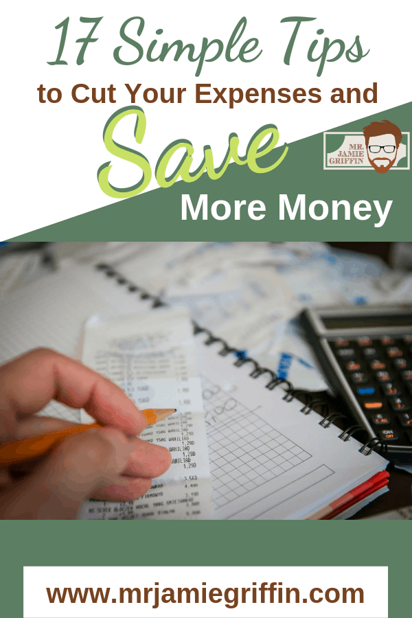 17 Simple Tips to Cut Your Expenses and Save More Money