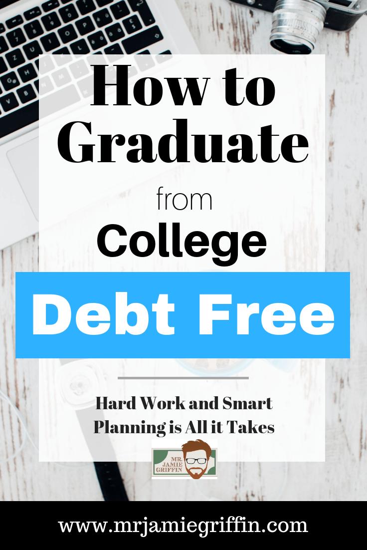 Graduate College Debt Free - A Beginnger\'s Guide