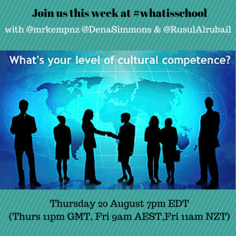 Join us at #whatisschool Cultural Competence