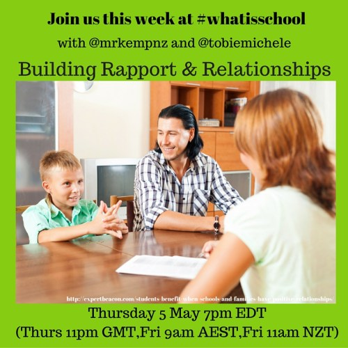 Join us at #whatisschool Building Rapport