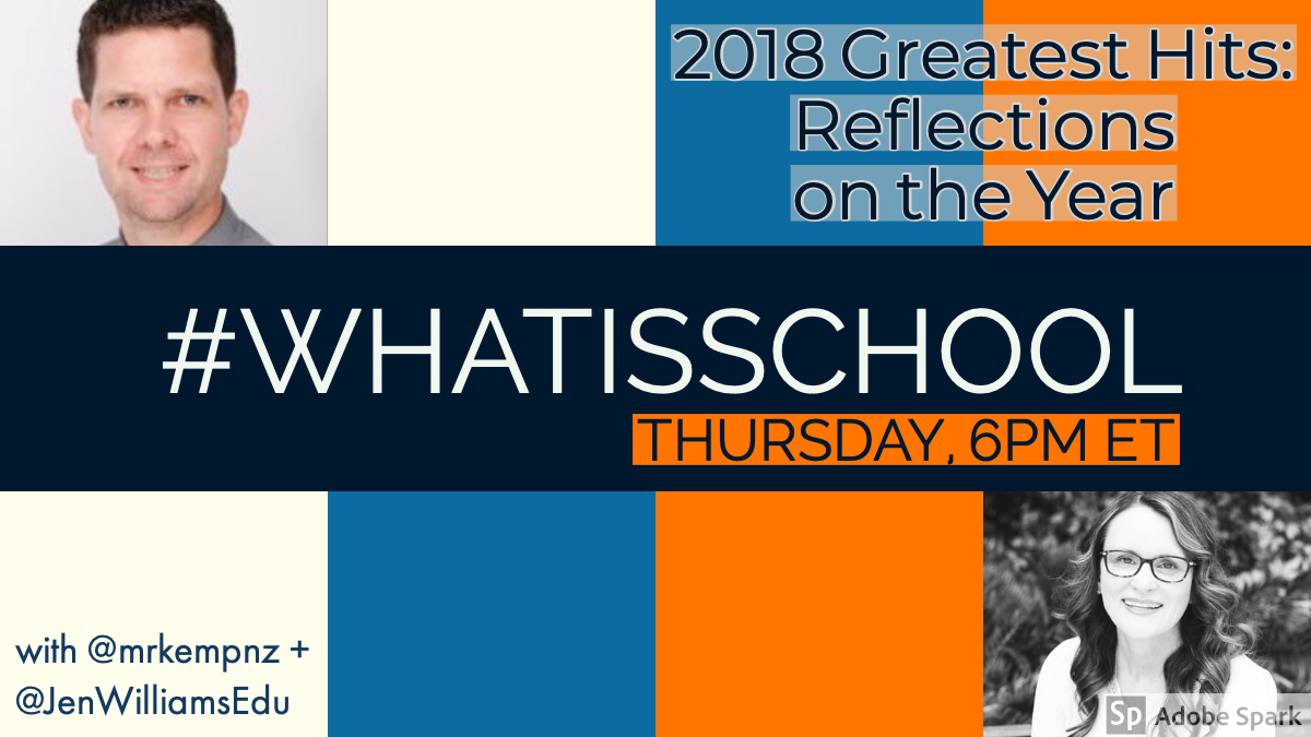 """What is School? """"2018 Greatest Hits: Reflections on the Year"""""""